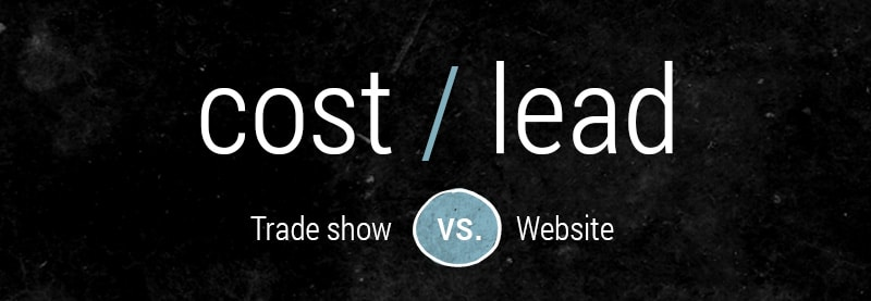 cost per lead trade show vs website