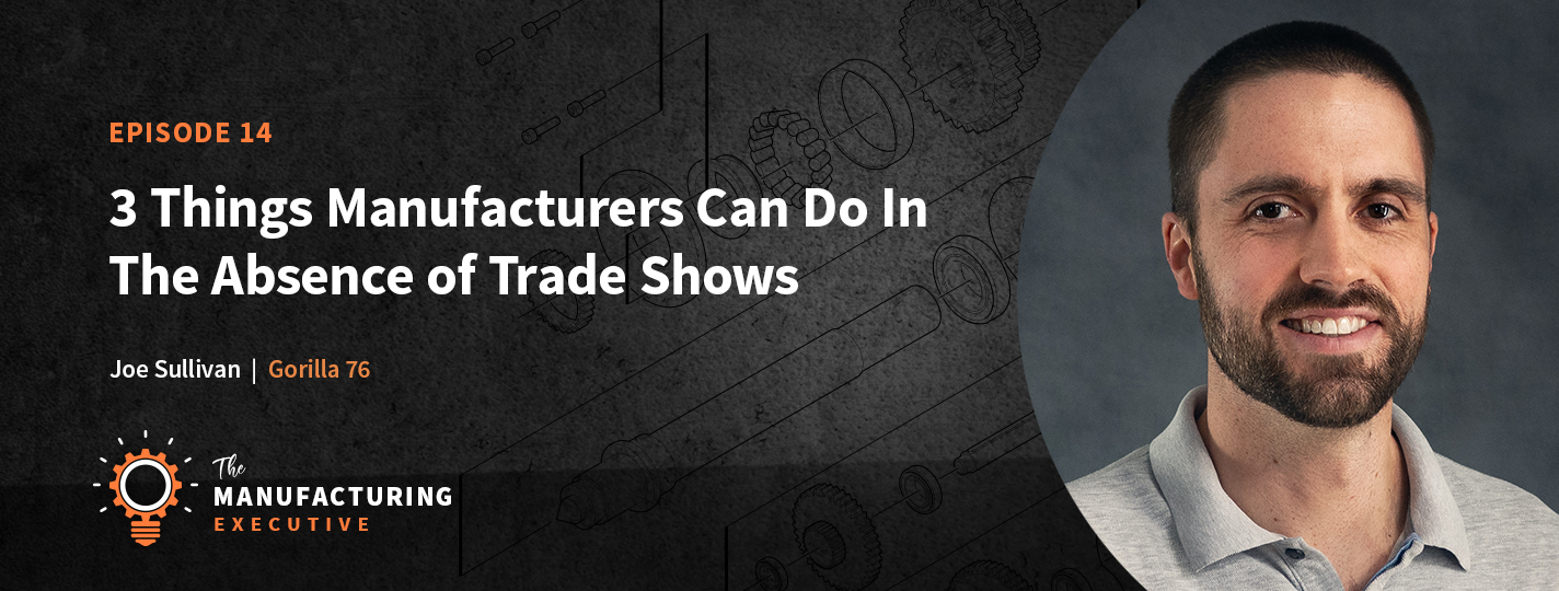 3 things manufacturers can do in the absence of trade shows podcast