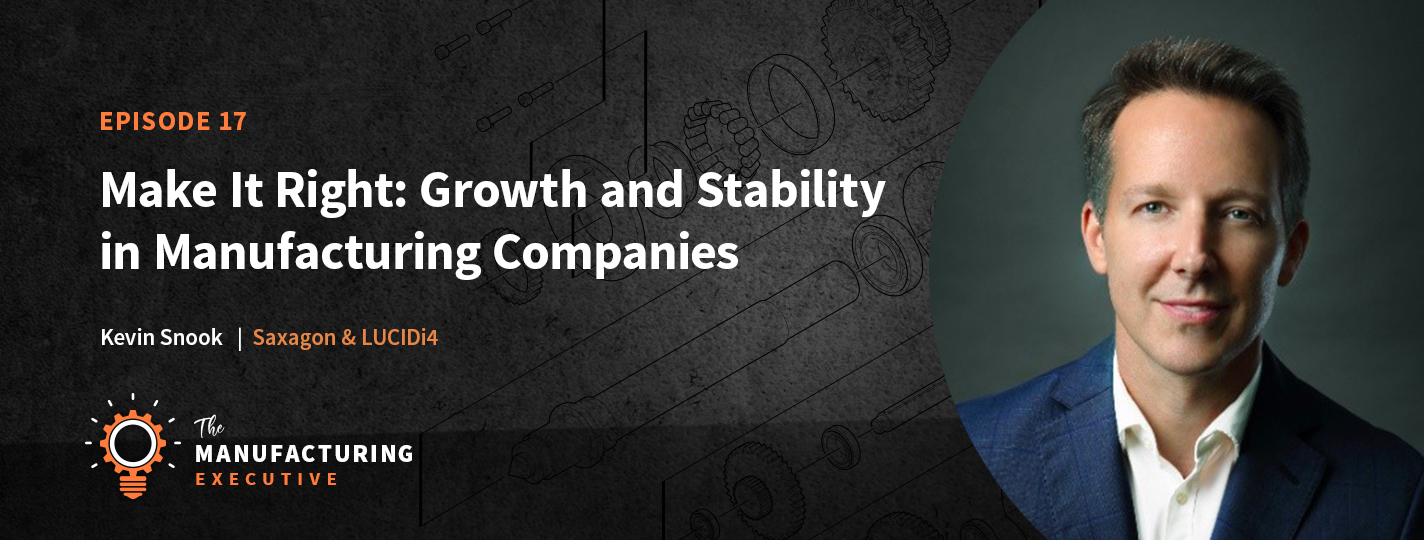 Growth and stability in manufacturing Kevin Snook