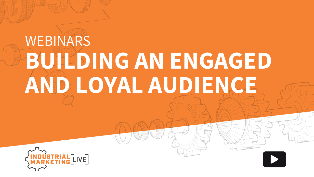 Webinars: Building an Engaged and Loyal Audience