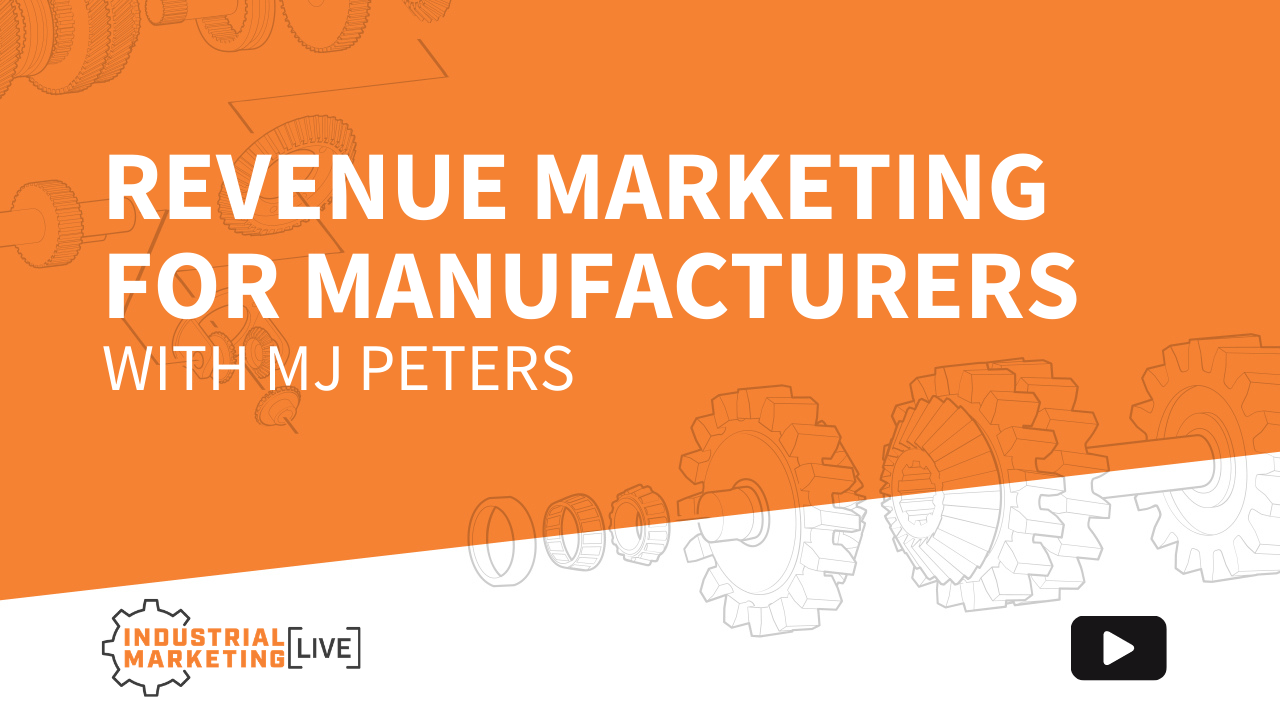 Revenue Marketing for Manufacturers w/ MJ Peters